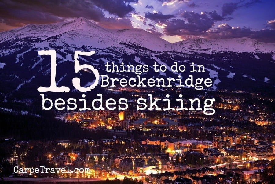 15 Things to Do in Breckenridge...besides skiing
