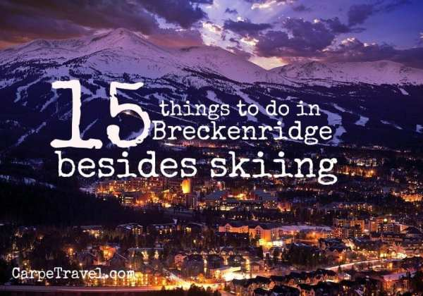 15 things to do in Breckenridge besides skiing