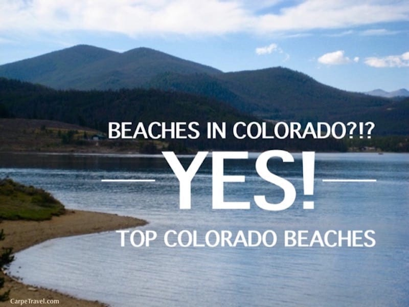 Beaches in Colorado? Yes they do exist.