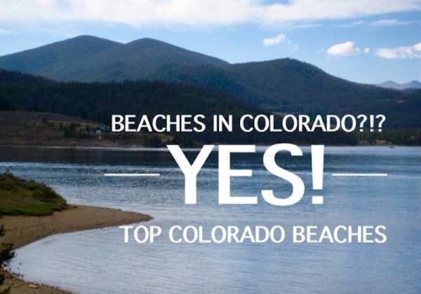 Yes, there are beaches in Colorado! Click over to view theTop Colorado Beaches to visit this summer.