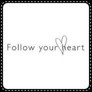 Definitely follow your heart
