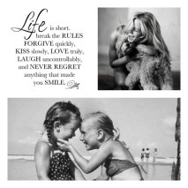 Life is Short, Break the Rules....