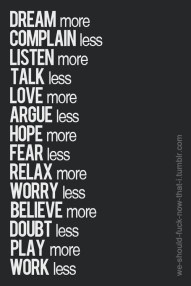 Do more and do less!