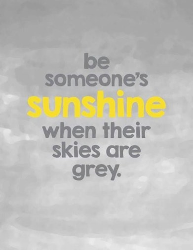 Be someone's sunshine when their skies are grey!