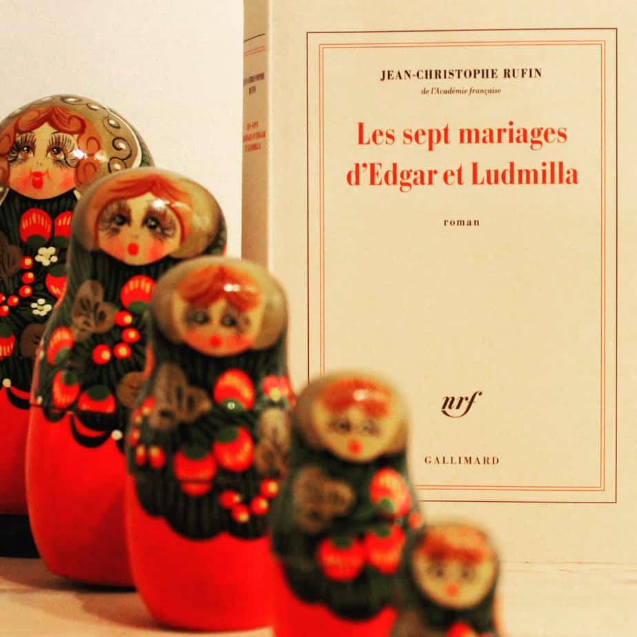Les sept mariages d'Edgar et Ludmilla Jean-Christophe Rufin