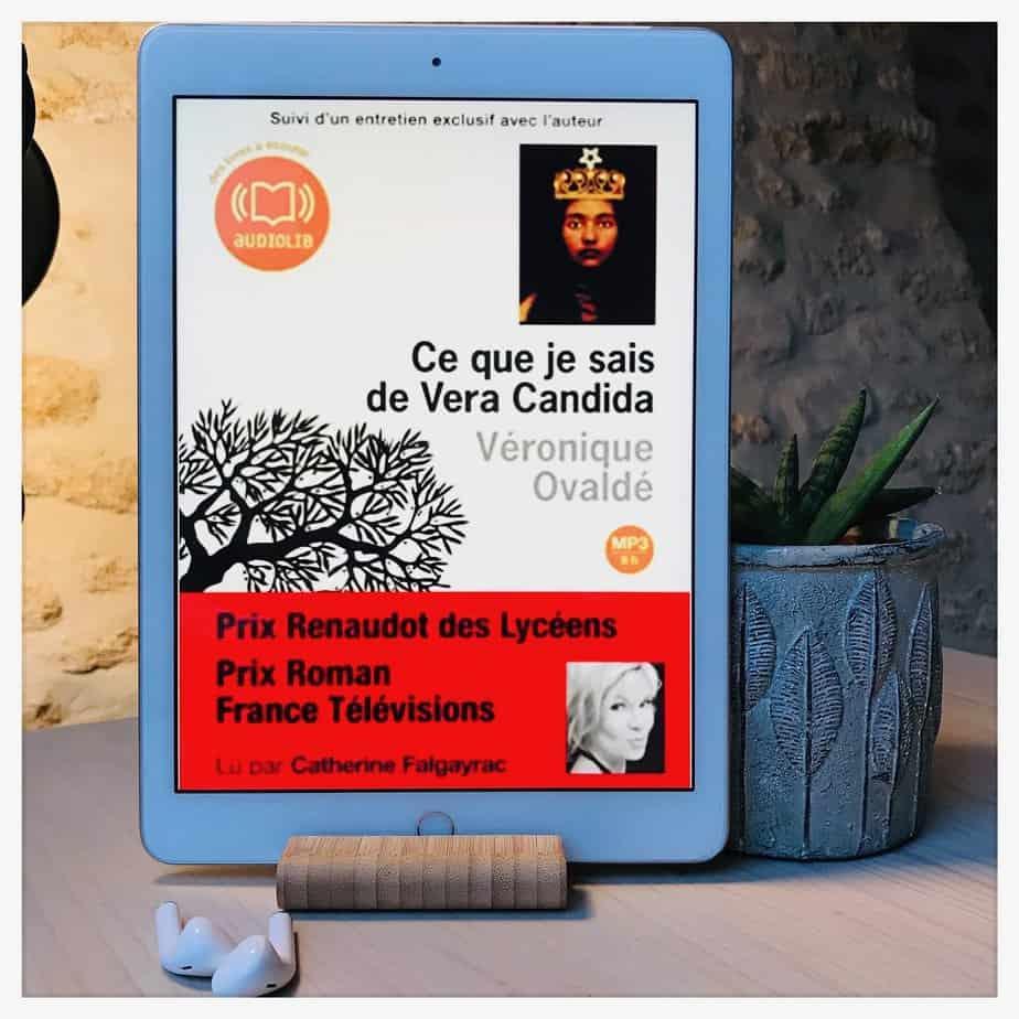 «Ce que je sais de Vera Candida», Véronique Ovaldé, 2009, Éditions de l'Olivier & Audiolib