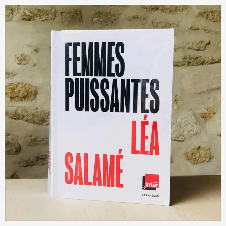 «Femmes puissantes», Léa Salamé, 2020, Les arènes