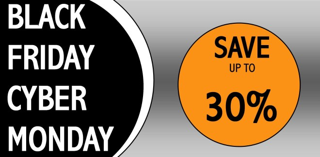 BLACK FRIDAY CYBER MONDAY SALE Save up to 30% offf