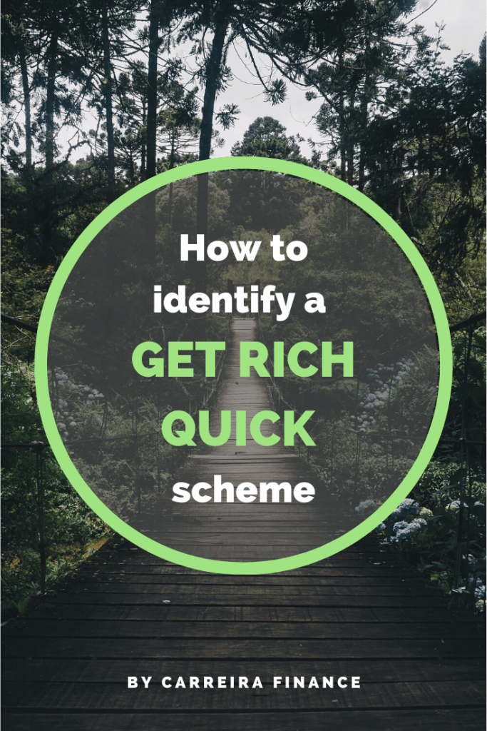 How To Identify A Get Rich Quick Scheme - Carreira Finance