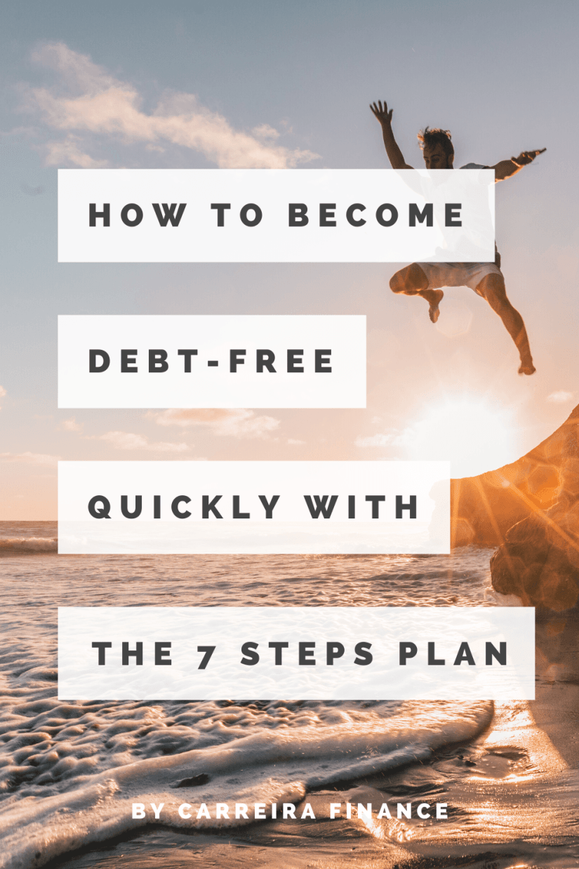 How To Become Debt-Free Quickly With The 7 Steps Plan - Carreira Finance Coach