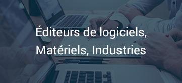 Editeurs de logiciels, Matériels, Industries