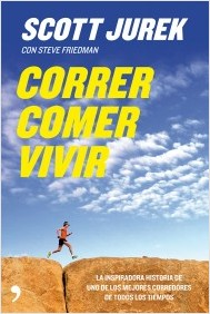 Libro Correr comer vivir Scott Jurek