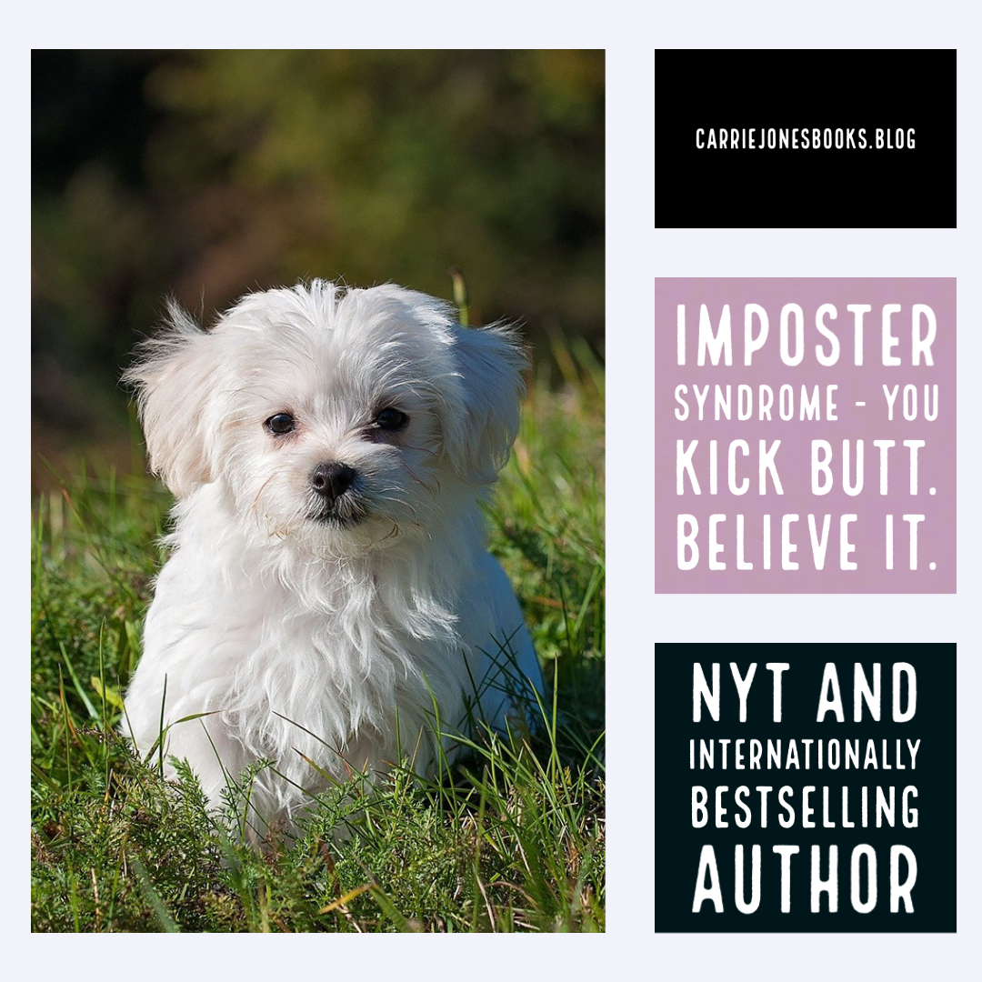 Imposter Syndrome – You Kick Butt. Believe It.