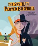 Moe Berg The Spy Who Played Baseball