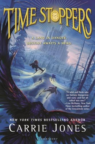 Time Stoppers Middle Grade Fantasy Series by Carrie Jones
