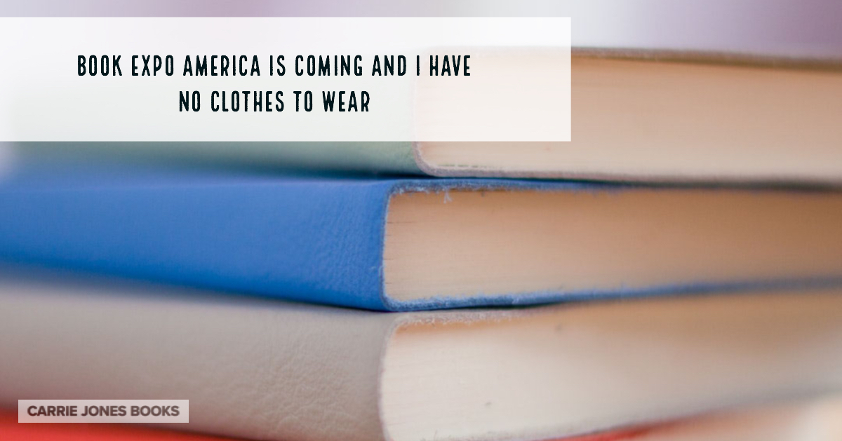 Book Expo America is Coming and I have Nothing to Wear