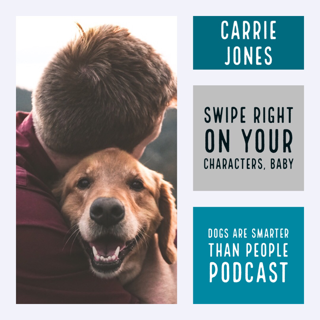 Swipe Right: Writing is All About Relationships – DOGS ARE SMARTER THAN PEOPLE PODCAST