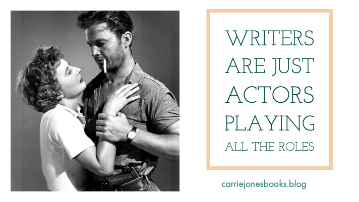 Writers are just Actors Playing all the Roles