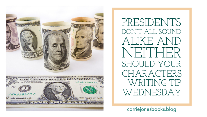 Presidents Don't All Sound Alike and Neither Should Your Characters - Writing Tip Wednesday