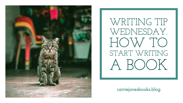 Writing Tip Wednesday How To Start Writing a Book