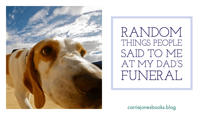 Random Things People Said to Me at My Dad's Funeral