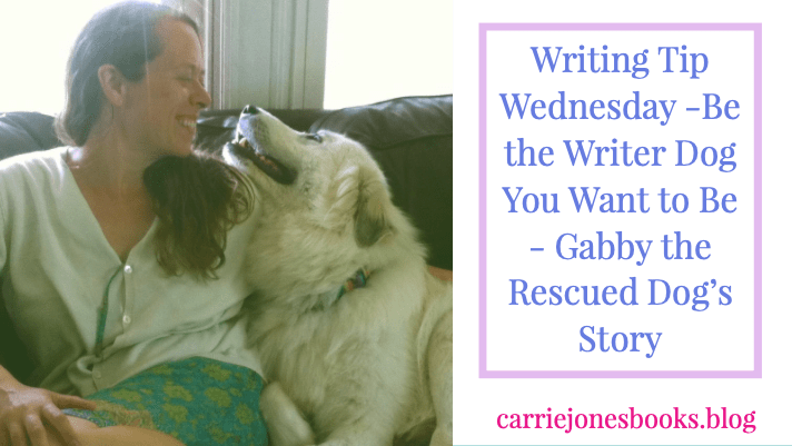 Be the Writer Dog You Want to Be – Gabby the Dog's Story