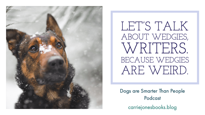 Let's Talk About Wedgies, Writers – Dogs are Smarter Than People Podcast