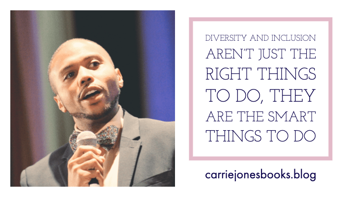 Diversity and Inclusion Aren't Just the Right Things to Do, They are the Smart Things to Do