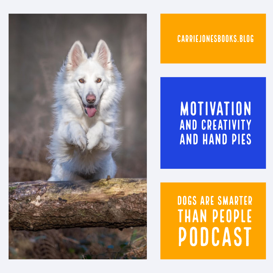 Motivation and Creativity And Hand Pies