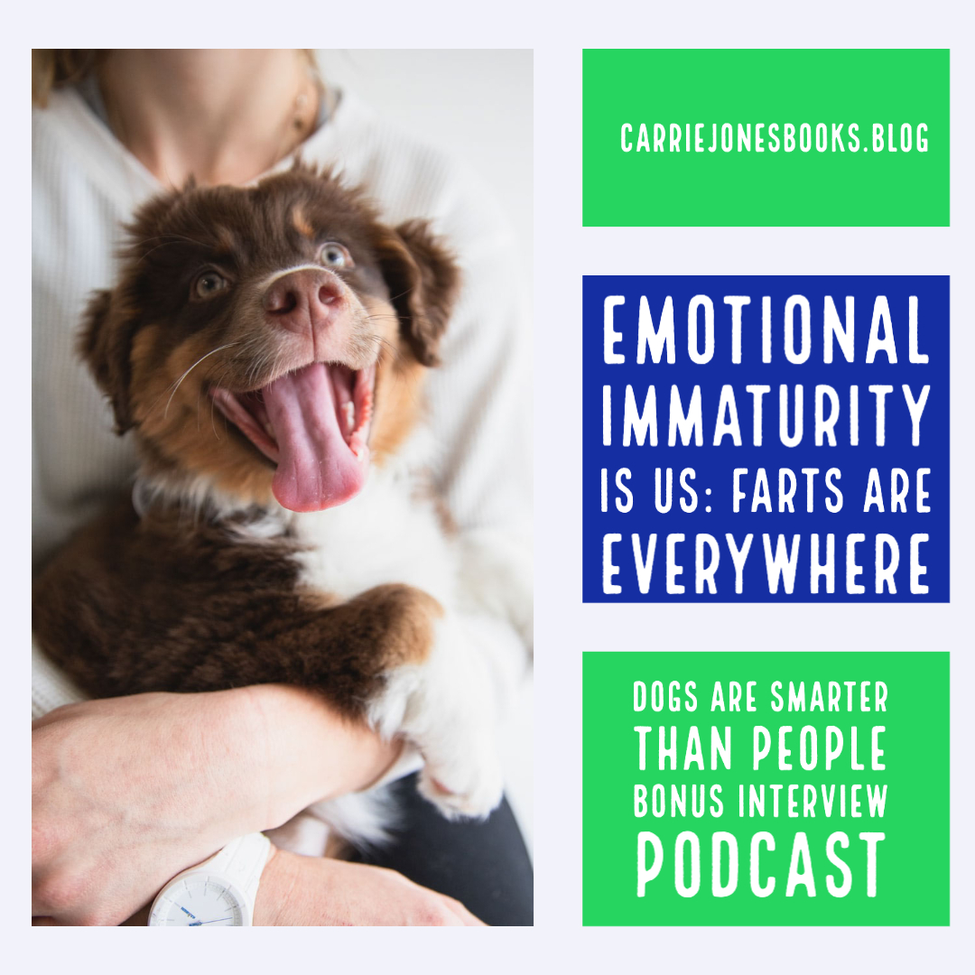Emotional Immaturity is Us Farts are Everywhere