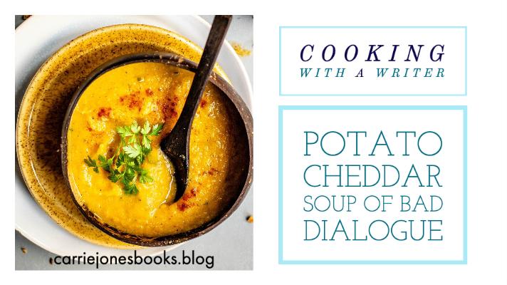 Potato Cheddar Soup of Bad Dialogue