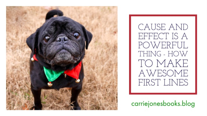Cause and Effect Is a Powerful Thing – How to Make Awesome First Lines