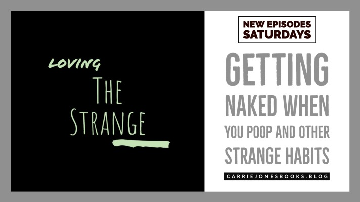 Getting Naked When You Poop and Other Strange Habits