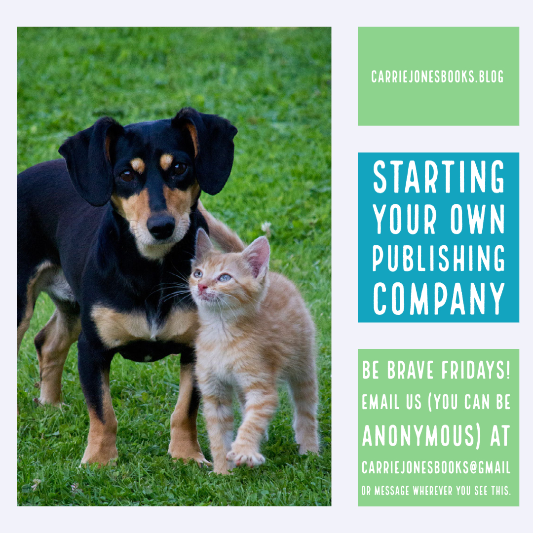You Should Start Your Own Publishing Company – Be Brave Friday