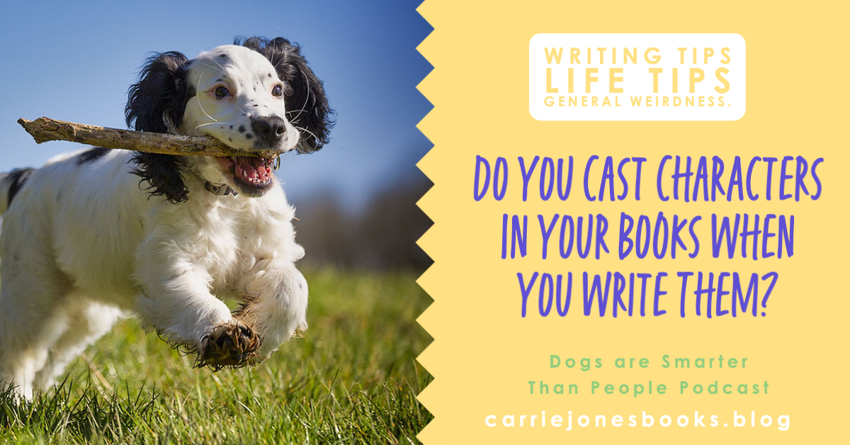 Do You Cast Characters In Your Books When You Write Them?