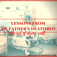 Lessons from my father's deathbed: the art of dying well