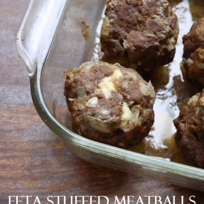 Feta Stuffed Meatballs
