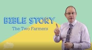 Bible Corner | The Two Farmers
