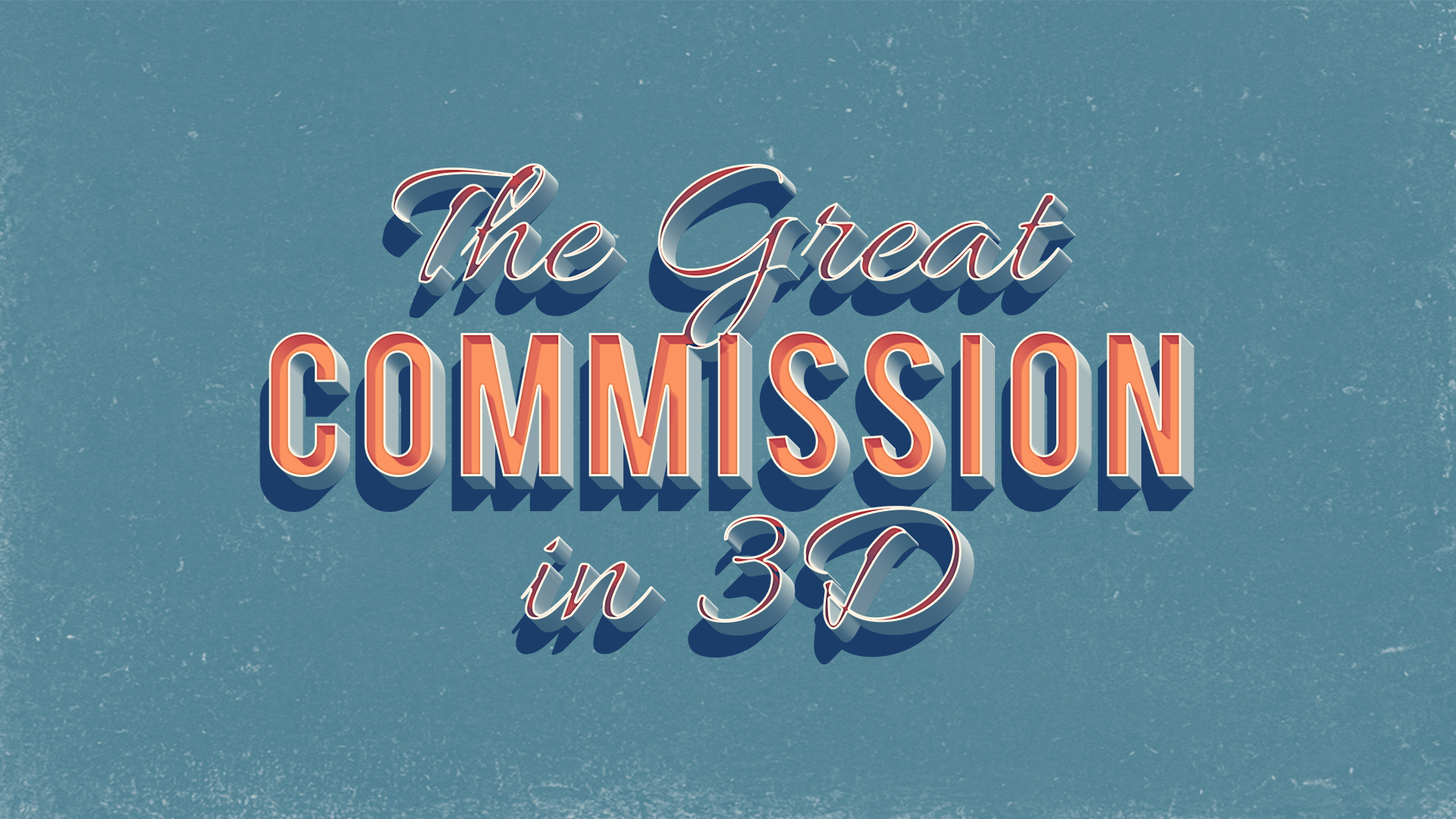 The Great Commission in 3D