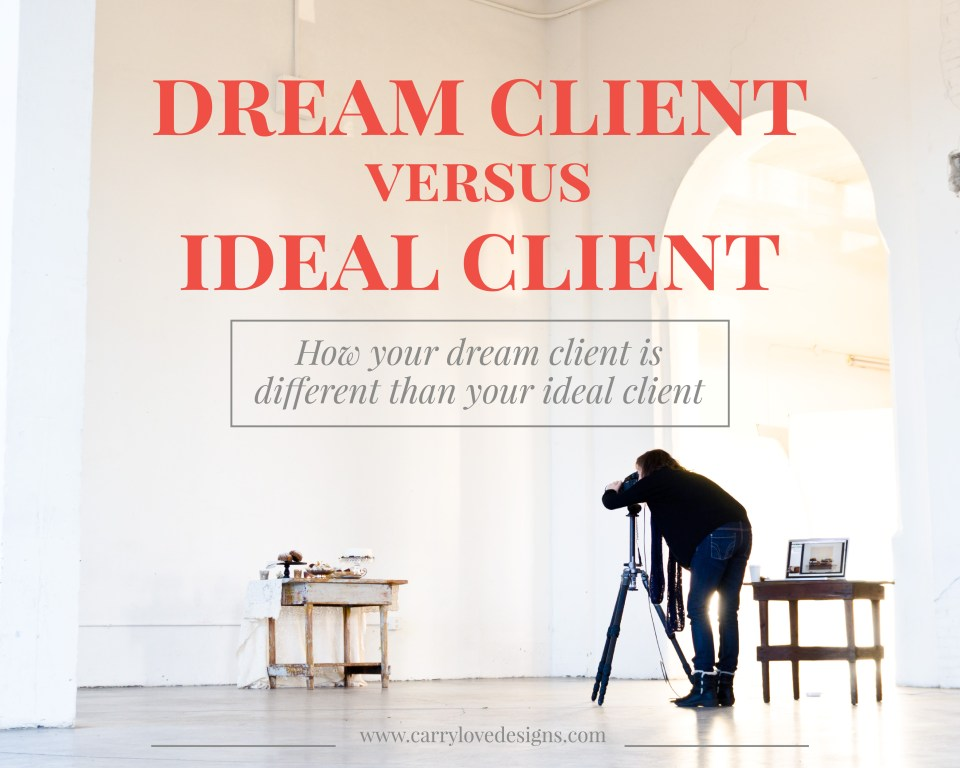 Dream Client Versus Ideal Client