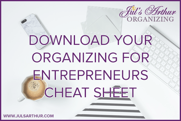 Entrepreneur Cheat Sheet Booklet 5 Organizational Tips for Entrepreneurs