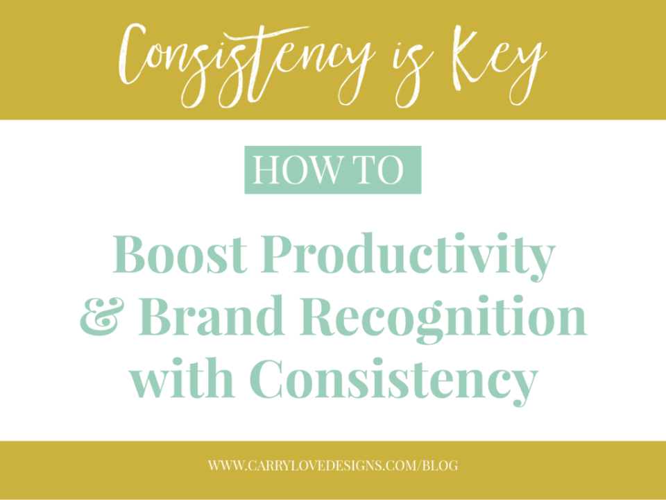 Consistency is Key: How To Boost Productivity and Brand Recognition with Consistency