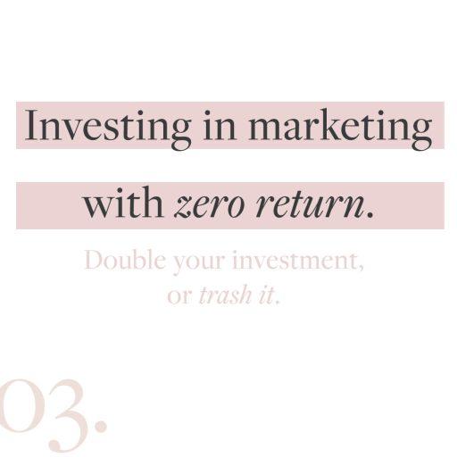 Creative entrepreneur marketing mistake #3: Investing in marketing with zero return.