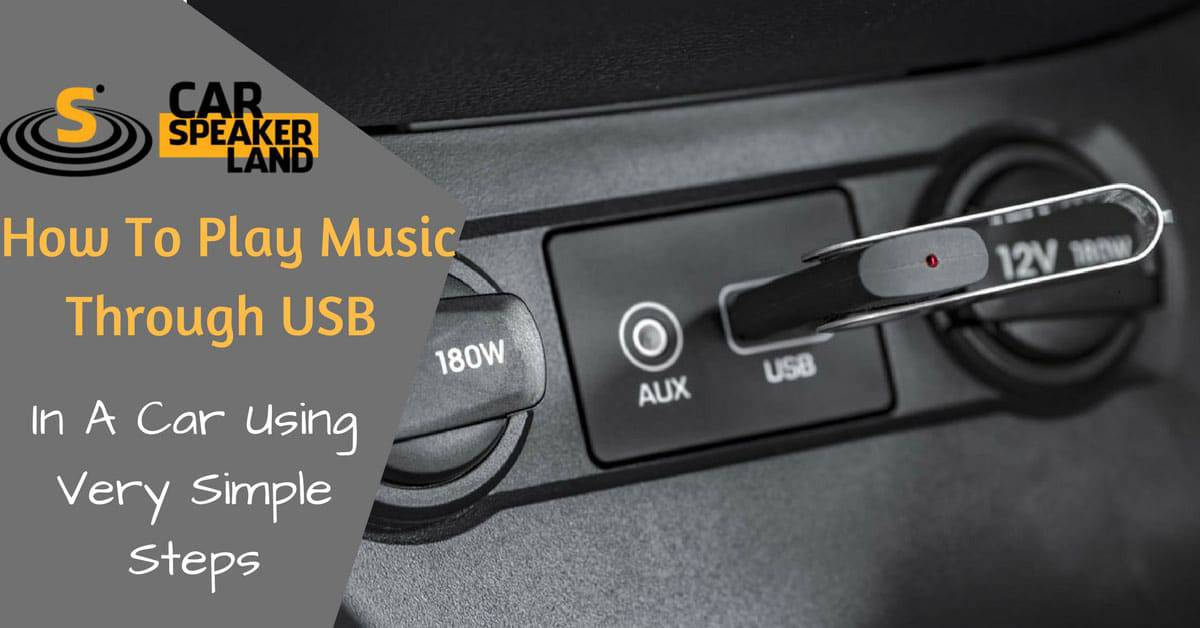 how_to_play_music_through_usb_in_car