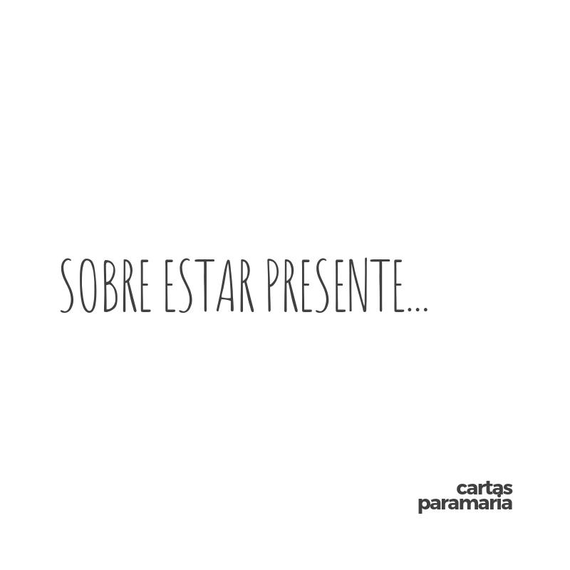 Sobre estar presente...