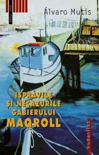 Isprăvile şi necazurile gabierului Maqroll