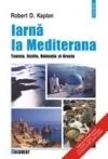 Iarna la Mediterană. Tunisia, Sicilia, Dalmația și Grecia
