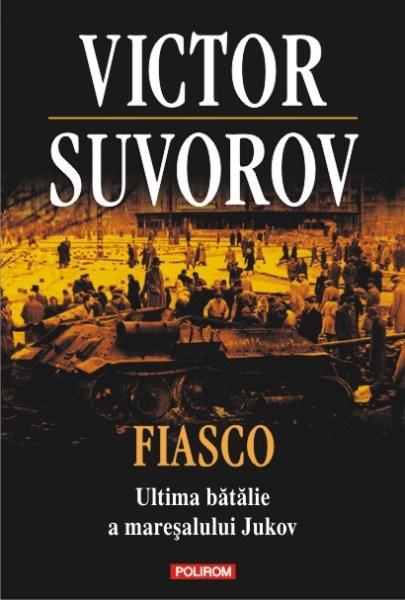 Fiasco. Ultima bătălie a maresalului Jukov