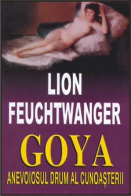 Goya – anevoiosul drum al cunoașterii
