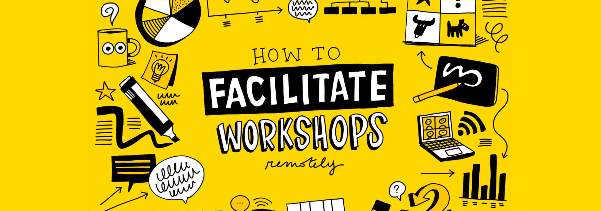 How to facilitate workshops remotely